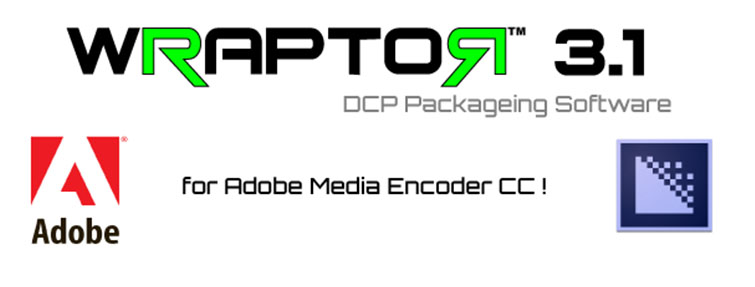 3 Ways to Create Your Own DCP: Wraptor / Adobe Media Encoder