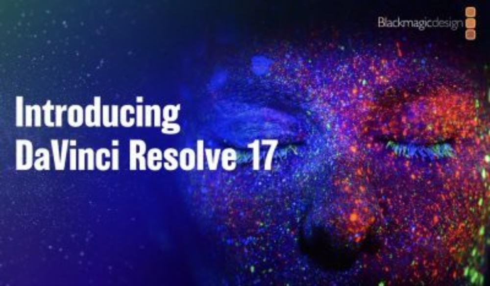Blackmagic Announces DaVinci Resolve 17: Color and Editing