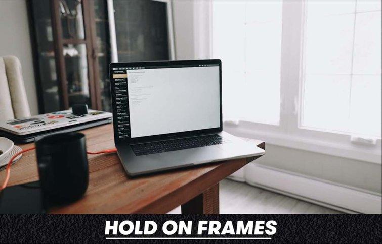 Hold on Frames