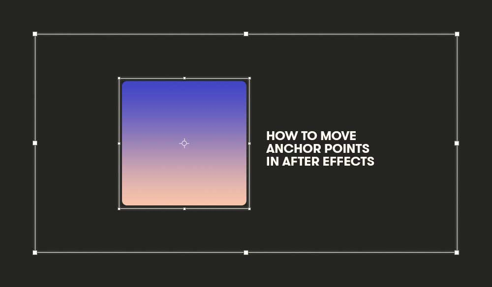 Learn How to Move Anchor Points in Adobe After Effects